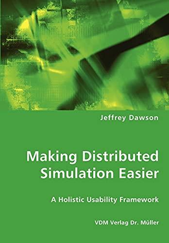 Making Distributed Simulation Easier - A Holistic Usability Framework: Jeffrey Dawson