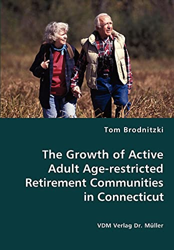 9783836435864: The Growth of Active Adult Age-restricted Retirement Communities in Connecticut