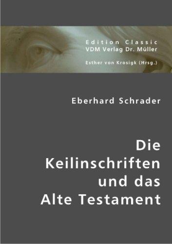 Die Keilinschriften und das Alte Testament. 3. Auflage mit Ausdehnung auf die Apokryphen, ...