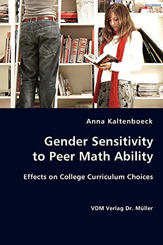9783836438834: Gender Sensitivity to Peer Math Ability: Effects on College Curriculum Choices