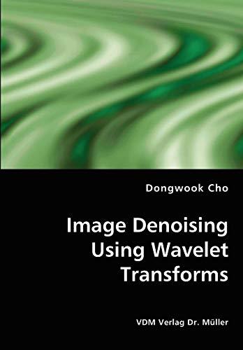 9783836439183: Image Denoising Using Wavelet Transforms