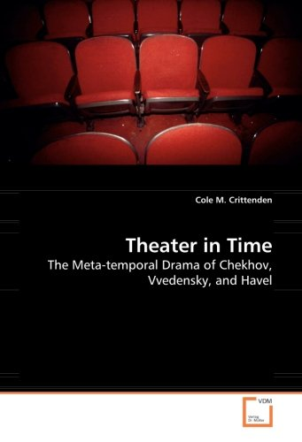 9783836439244: Theater in Time: The Meta-temporal Drama of Chekhov, Vvedensky, and Havel