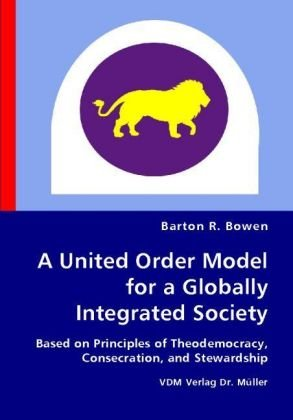 A United Order Model for a Globally: Barton R. Bowen