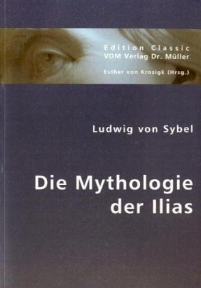 9783836439497: Die Mythologie der Ilias