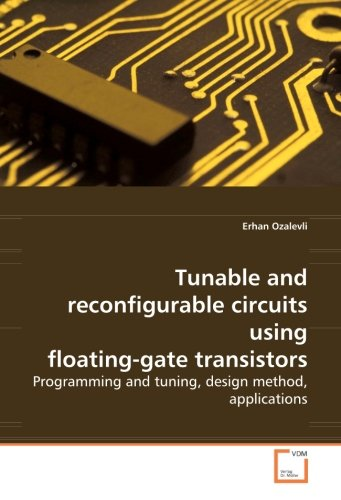 9783836441773: Tunable and reconfigurable circuits using floating-gate transistors: Programming and tuning, design method, applications