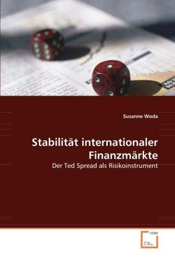 9783836445269: Stabilität internationaler Finanzmärkte: Der Ted Spread als Risikoinstrument