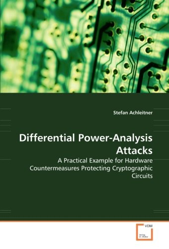 9783836446167: Differential Power-Analysis Attacks: A Practical Example for Hardware Countermeasures Protecting Cryptographic Circuits