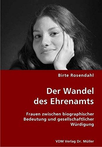 9783836447409: Der Wandel des Ehrenamts: Frauen zwischen biographischer Bedeutung und gesellschaftlicher Würdigung