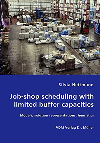 9783836447454: Job-shop scheduling with limited buffer capacities - Models, solution representations, heuristics