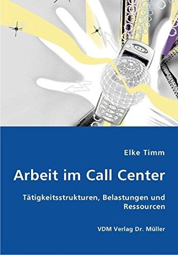 9783836448628: Arbeit im Call Center: T�tigkeitsstrukturen, Belastungen und Ressourcen