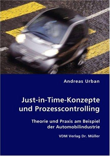 9783836449182: Just-in-Time-Konzepte und Prozesscontrolling: Theorie und Praxis am Beispiel der Automobilindustrie