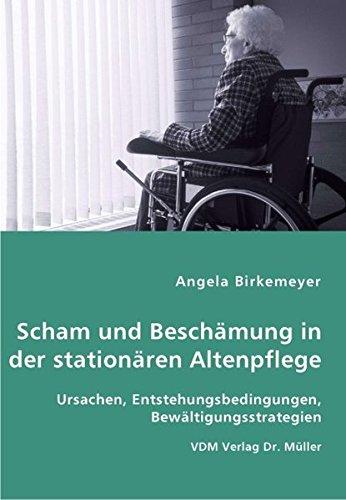 9783836450133: Scham und Beschämung in der stationären Altenpflege: Ursachen, Entstehungsbedingungen, Bewältigungsstrategien