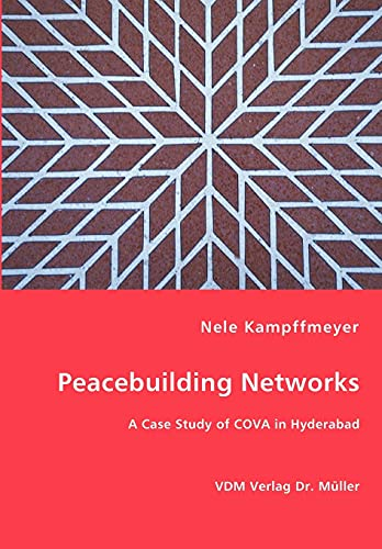 9783836451055: Peacebuilding Networks - A Case Study of COVA in Hyderabad