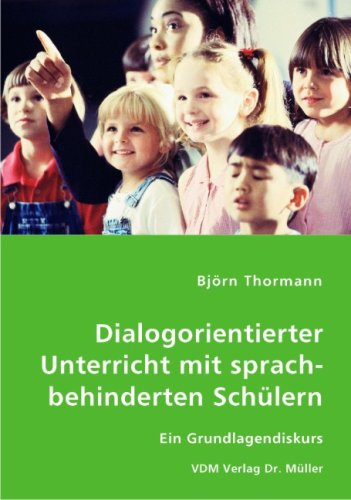 9783836451314: Dialogorientierter Unterricht mit sprachbehinderten Schülern: Ein Grundlagendiskurs