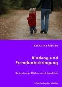 9783836452427: Bindung und Fremdunterbringung: Bedeutung, Diskurs und Ausblick