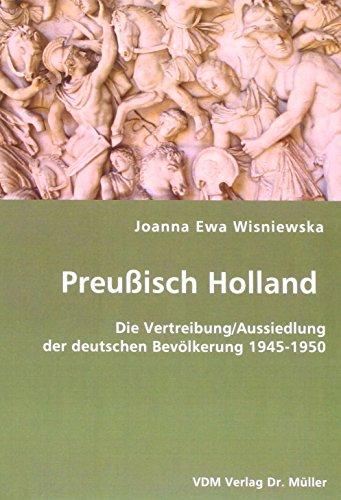 9783836452601: Preußisch Holland: Die Vertreibung/Aussiedlung der deutschen Bevölkerung 1945-1950