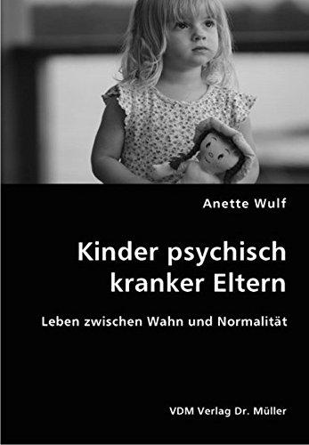 9783836453295: Kinder psychisch kranker Eltern: Leben zwischen Wahn und Normalit�t