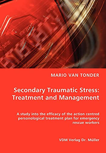 9783836454056: Secondary Traumatic Stress: Treatment and Management