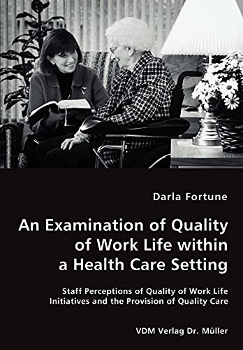 An Examination of Quality of Work Life within a Health Care Setting: Darla Fortune