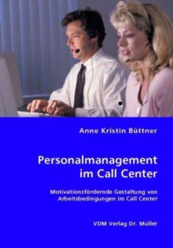 9783836454346: Personalmanagement im Call Center: Motivationsfördernde Gestaltung von Arbeitsbedingungen im Call Center