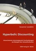 9783836457859: Hyperbolic Discounting: Inkonsistente intertemporale Enscheidungen am Beispiel des Umweltschutzes