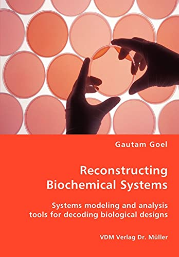 Reconstructing Biochemical Systems - Systems modeling and analysis tools for decoding biological ...