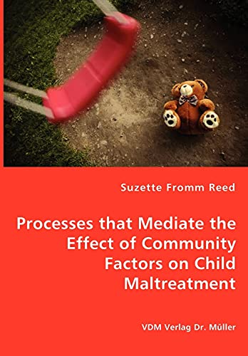 9783836459471: Processes that Mediate the Effect of Community Factors on Child Maltreatment