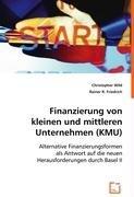 9783836459570: Finanzierung von kleinen und mittleren Unternehmen (KMU): Alternative Finanzierungsformen als Antwort auf die neuen Herausforderungen durch Basel II