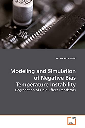 Modeling and Simulation of Negative Bias Temperature Instability: Dr. Robert Entner