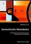 9783836460101: Semantische Metadaten: Ein Modell für den Bereich zwischen Metadaten und Ontologien