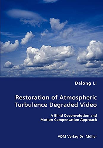 Restoration of Atmospheric Turbulence Degraded Video: Dalong Li