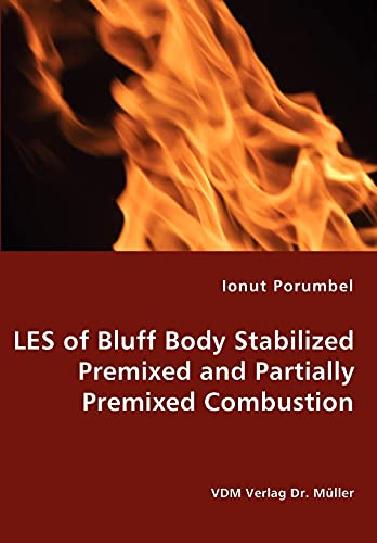 9783836461153: LES of Bluff Body Stabilized Premixed and Partially Premixed Combustion