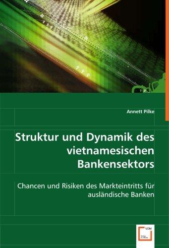 9783836461269: Struktur und Dynamik des vietnamesischen Bankensektors: Chancen und Risiken des Markteintrittsf�r ausl�ndische Banken