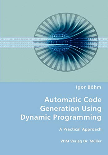 9783836461580: Automatic Code Generation Using Dynamic Programming: A Practical Approach