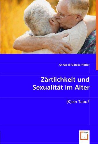9783836461696: Zärtlichkeit und Sexualität im Alter: (K)ein Tabu? (German Edition)