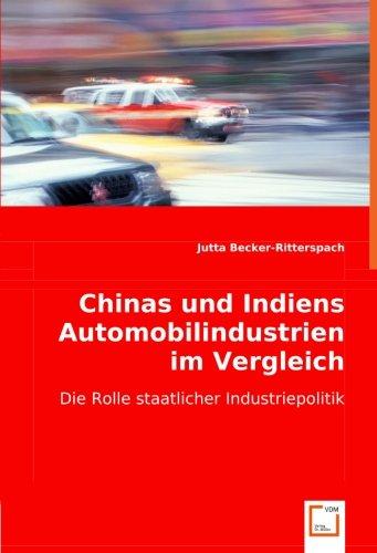 Chinas und Indiens Automobilindustrien im Vergleich. Die Rolle staatlicher Industriepolitik.: ...