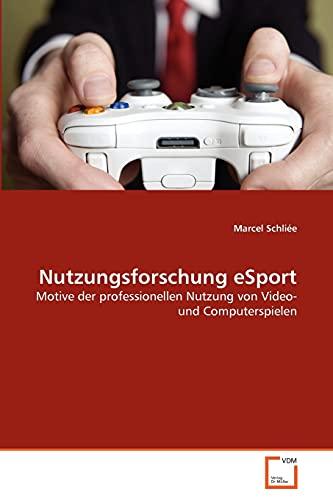 Nutzungsforschung eSport: Schlià e, Marcel