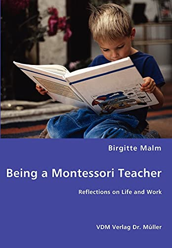 9783836463102: Being a Montessori Teacher - Reflections on Life and Work