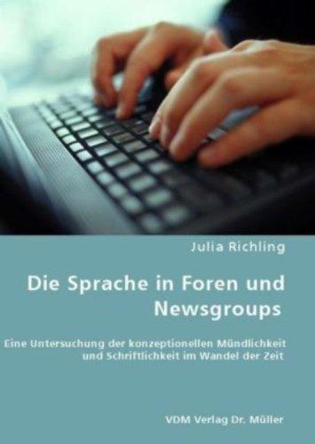 9783836463195: Die Sprache in Foren und Newsgroups: Eine Untersuchung der konzeptionellen Mündlichkeit und Schriftlichkeit im Wandel der Zeit