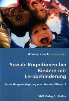 9783836463577: Soziale Kognitionen bei Kindern mit Lernbehinderung: Entwicklungsverzögerung oder Strukturdifferenz?