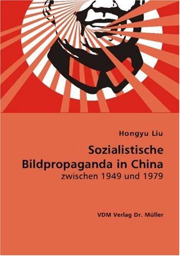 9783836463980: Sozialistische Bildpropaganda in China zwischen 1949 und 1979