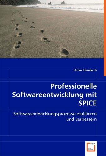 9783836464758: Professionelle Softwareentwicklung mit SPICE: Softwareentwicklungsprozesse etablieren und verbessern