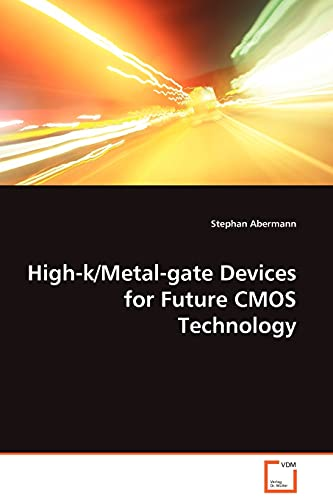 High-KMetal-Gate Devices for Future CMOS Technology: Stephan Abermann
