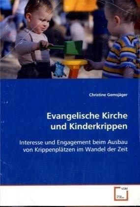 9783836465915: Evangelische Kirche und Kinderkrippen: Interesse und Engagement beim Ausbau von Krippenplätzen im Wandel der Zeit