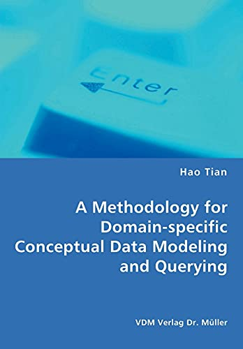 9783836466103: A Methodology for Domain-specific Conceptual Data Modeling and Querying