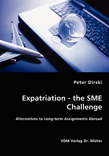 Expatriation - the SME Challenge - Alternatives to Long-term Assignments Abroad: Peter Dirski