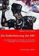 """9783836467032: Die Ästhetisierung der RAF: Eine Diskursanalyse zur Debatte um die Berliner Ausstellung: """"Zur Vorstellung des Terrors"""""""