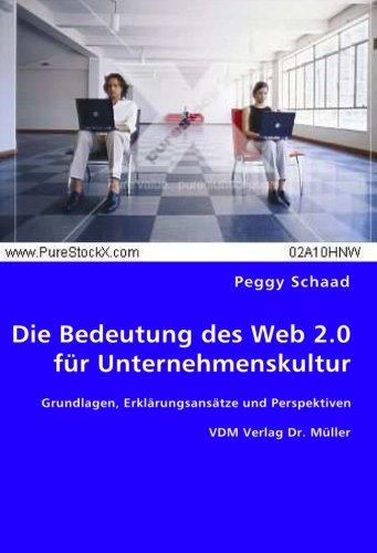9783836467377: Die Bedeutung des Web 2.0 für Unternehmenskultur: Grundlagen, Erklärungsansätze und Perspektiven