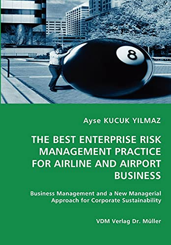 9783836467896: THE BEST ENTERPRISE RISK MANAGEMENT PRACTICE FOR AIRLINE AND AIRPORT BUSINESS