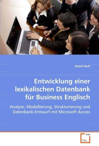 Entwicklung einer lexikalischen Datenbank für Business Englisch: Detlef Wulf